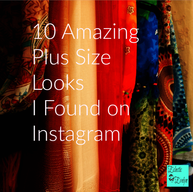 Oh Yes Girl! 10 Amazing Plus Size Looks I Found on Instagram EclecticEvelyn.com