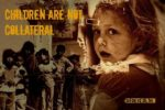 Children are NOT Collateral Damage