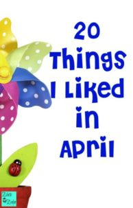 20 Things I Liked in April EclecticEvelyn.com