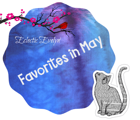 Favorites in May EclecticEvelyn.com