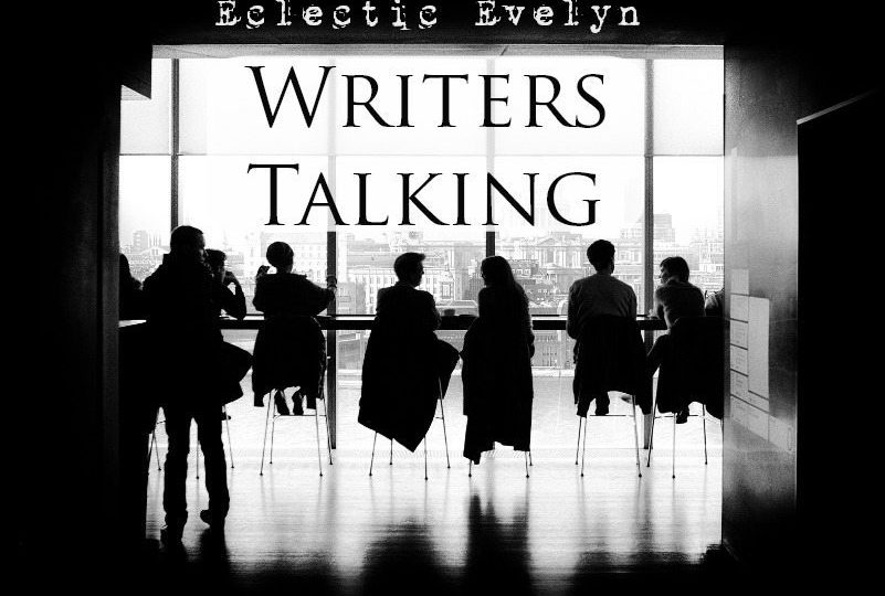Writers Talking EclecticEvelyn.com