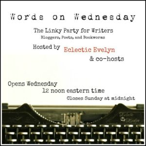#WoW Words on Wednesday Linky Party EclecticEvelyn.com