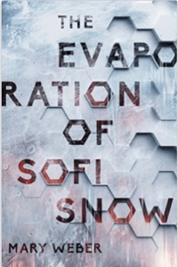 The Evaporation of Sofi Snow by Mary Weber – Book Review