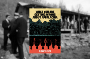 Review: New Book on Appalachia takes J.D. Vance Behind the Woodshed