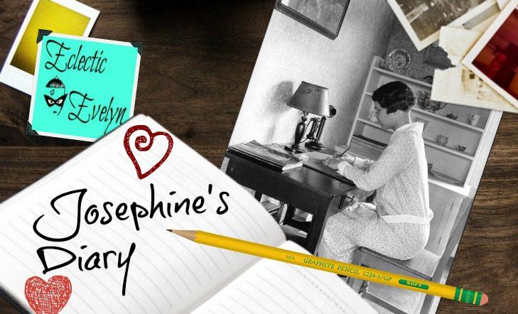 Josephine's Diary EclecticEvelyn.com