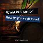 What are Ramps and How Do You Cook Them?
