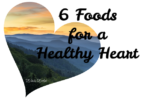6 Foods for a Healthy Heart (with Appalachian Soupbeans Recipe)